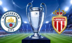 Manchester City-Monaco streaming, dove vederla in diretta e in tv