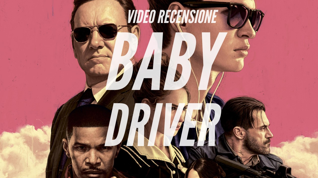 YOUTUBE Baby Driver: video recensione del film di Edgar Wright con Kevin Spacey
