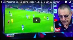"YOUTUBE Sarri: ""Scudetto perso in albergo a Firenze non in campo"""