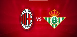Milan-Betis streaming and live tv, where to watch it (Europa League)