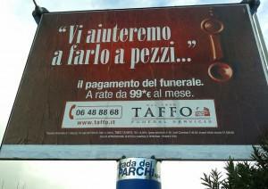 """""""Vi aiuteremo a farlo a pezzi"""": il manifesto dell'agenzia di pompe funebri Taffo"""