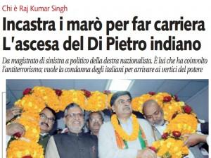 Chi è Raj Kumar Singh, il Di Pietro indiano che incastra i marò per far carriera