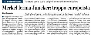 Merkel ferma Juncker: troppo europeista . Gian Micalessin, Giornale