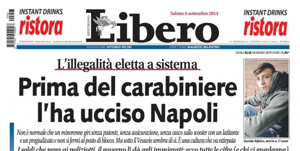"""Davide Bifolco, Libero: """"Prima del carabiniere l'ha ucciso Napoli"""" FOTO"""