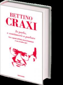 "Craxi da Hammamet: ""finto furbo"" D'Alema, ""bidone"" Prodi, ""traditore"" Berlusconi"