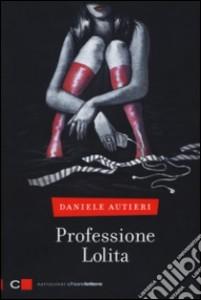 Professione Lolita, baby squillo e Mafia Capitale nel romanzo di Daniele Autieri