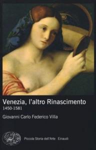 Venezia (e non Firenze) culla del Rinascimento. Tesi dello storico d'arte Villa