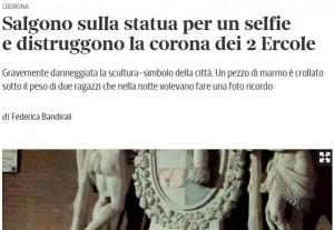 Cremona, fanno un selfie e distruggono la Statua dei Due Ercole