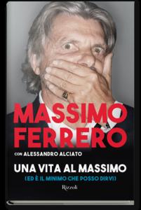 Massimo Ferrero si racconta in un libro: carcere, Fidel Castro, Morandi...
