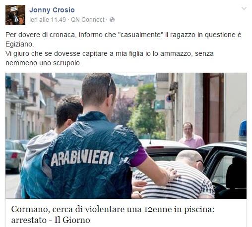 """Lega, Jonny Crosio: """"Stupratore egiziano? Capitasse a mia figlia l'ammazzerei"""""""