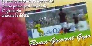 VIDEO YouTube - Roma-Gyirmot Gyor 1-2: gol Destro e highlights