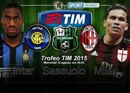 Trofeo TIM 2015, il triangolare tra Inter, Sassuolo e Milan