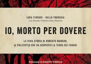 """Roberto Mancini, """"Io, morto per dovere"""": libro agente eroe"""