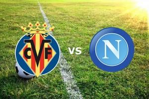 Villarreal-Napoli, streaming - diretta tv: dove vedere