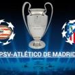 Atletico Madrid-Psv streaming-diretta tv: dove vedere