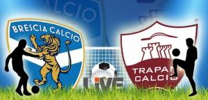 Trapani-Brescia streaming-diretta tv, dove vedere Serie B
