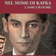 Nel nome di Kafka, l'assicuratore: il libro di Cesare Lanza