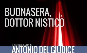 Guarda la versione ingrandita di Buonasera, dottor Nisticò di Antonio Del Giudice anche a teatro