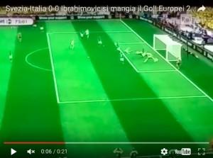 Italia-Svezia, VIDEO: Ibrahimovic si divora gol a porta vuota