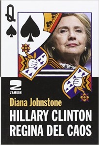 Hillary Clinton regina del caos, un libro di sinistra dice che...