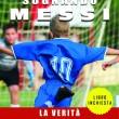 Sognando Messi. La verità sulle scuole calcio, i sogni dei ragazzi visti da Stefano Benedetti