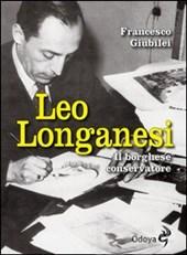 Leo Longanesi: due libri ricordano chi inventò riviste, fu editore e...