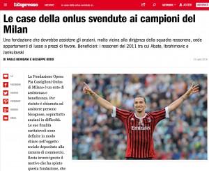 Milan, accusa: case di una Onlus svendute ai calciatori di Berlusconi. Ibrahimovic…