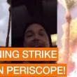 Quasi folgorato da fulmine durante la diretta Periscope 4