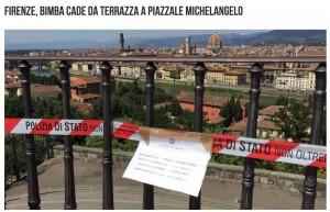 Firenze, piazzale Michelangelo. Terrazza bar maledetta: un'altra bimba è caduta