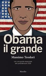 Guarda la versione ingrandita di Obama sarà ricordato come un presidente innovatore, il libro di Massimo Teodori