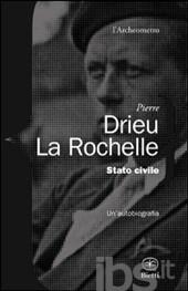 PIERRE DRIEU LA ROCHELLE, Stato civile. Un'autobiografia