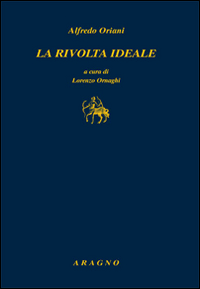Guarda la versione ingrandita di Alfredo Oriani, piacque a Gramsci e Croce il sogno italiano del veltro: Mussolini, Togliatti, Berlusconi, Monti...