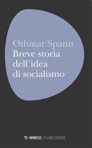 Socialismo, idea morale per Othmar Spann, internato dai nazisti, contestato dai liberatori