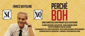 """Enrico Bertolino, interprete di """"Perché boh"""""""
