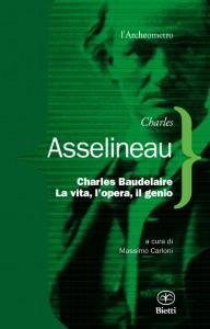 Baudelaire, profumo di Fiori del Male, gloria di poeta e processo in Tribunale raccontati dal suo amico Asselineau