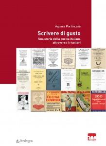 """Gli italiani in cucina dal '700 al 1943: """"Scrivere di gusto"""" di Agnese Portincasa"""