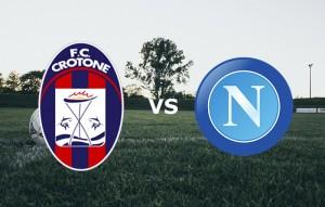 Crotone-Napoli streaming - diretta tv, dove vederla