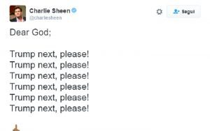 "Charlie Sheen su Twitter: ""Caro Dio prenditi Trump..."""