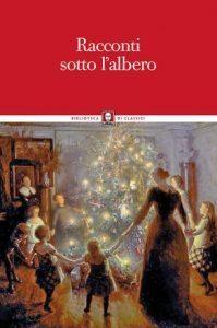 """Un libro per Natale, grandi firme nei """"Racconti sotto l' albero"""""""