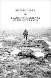 """Stava per morire in guerra a 30 anni, Renato Serra scrisse il suo """"esame di coscienza"""""""
