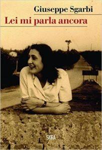 """Giuseppe Sgarbi """"Lei mi parla ancora"""", elegia dell'amore coniugale"""