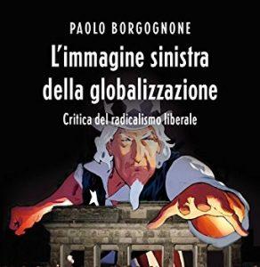 Origini e crisi della sinistra, analisi di Gennaro Malgieri da un libro di Paolo Borgognone