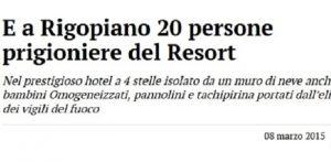 Hotel Rigopiano, nel 2015 stessa emergenza: ospiti isolati, poco cibo ma...finale diverso
