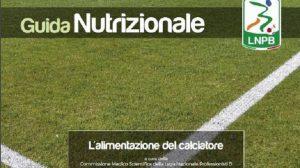 Lega B, ecco la Guida nutrizionale per sportivi