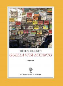 """""""Quella vita accanto"""", il romanzo di Tiberio Brunetti presentato a Napoli"""