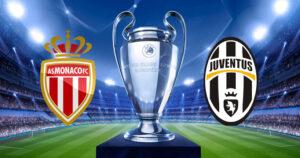 Monaco-Juventus streaming, dove vederla in diretta
